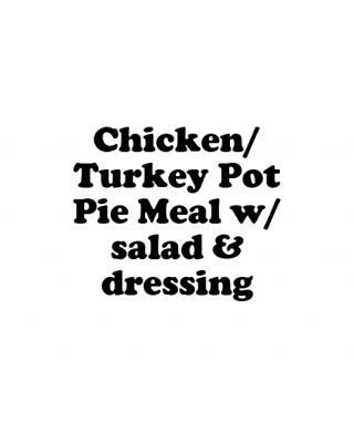 Chicken Pot Pie Meal w/ salad & dressing
