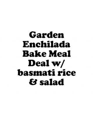 Garden Enchilada Bake Meal Deal w/ basmati rice & salad
